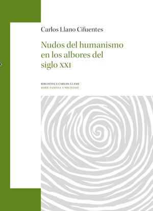 libro nueva edicion Nudos del humanismo carlos llano