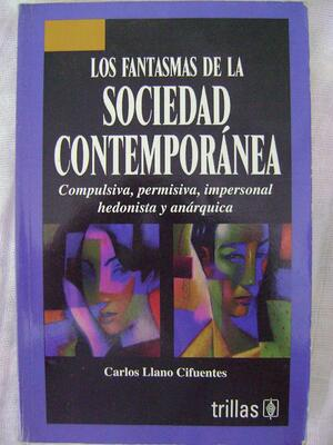 los-fantasmas-de-la-sociedad-contemporanea-carlos-llano-c-17837-MLM20145144506_082014-F.jpg