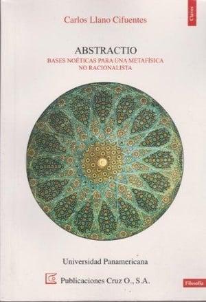 Libro-Abstractio-bases-noéticas-para-una-metafísica-no-racionalista-carlos-llano