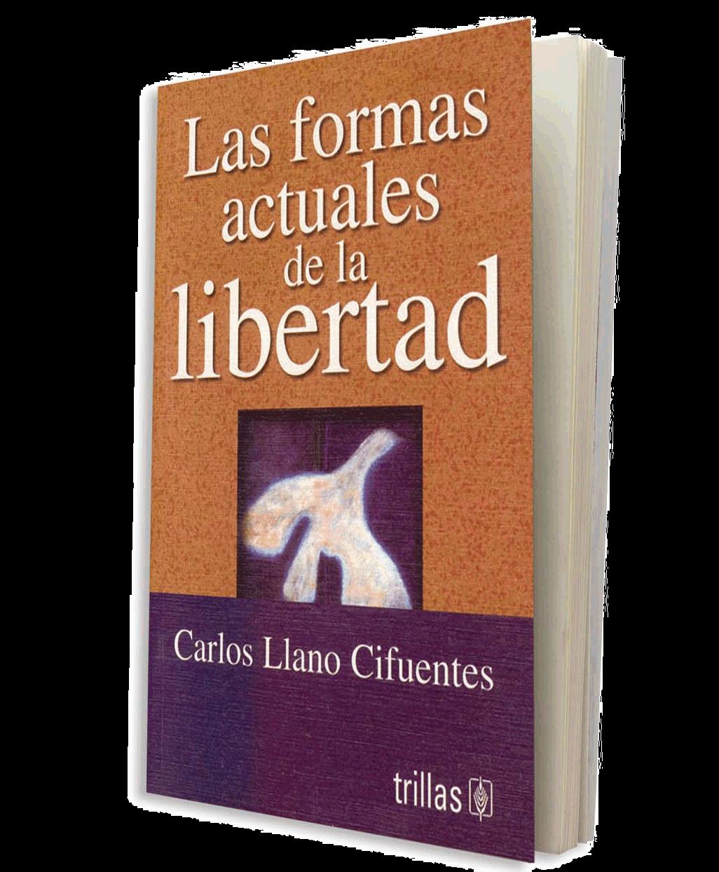Las formas actuales de la libertad